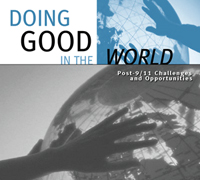 Doing Good in the World: Post-9/11 Opportunities and Challenges