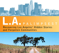 L.A. Palimpsest: Recovering Los Angeles' Hidden Stories and Forgotten Communities