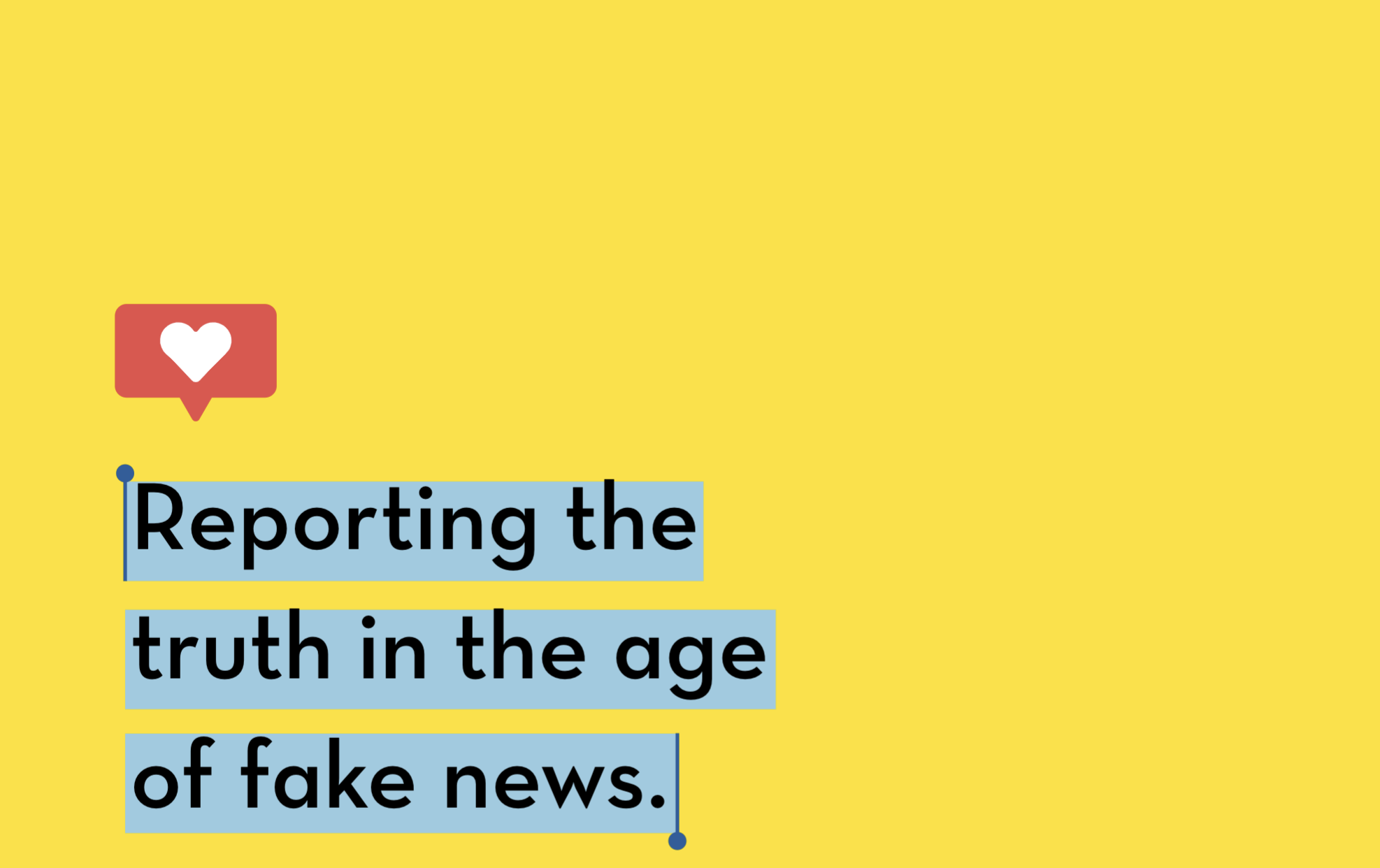 Reporting the truth in the age of fake news