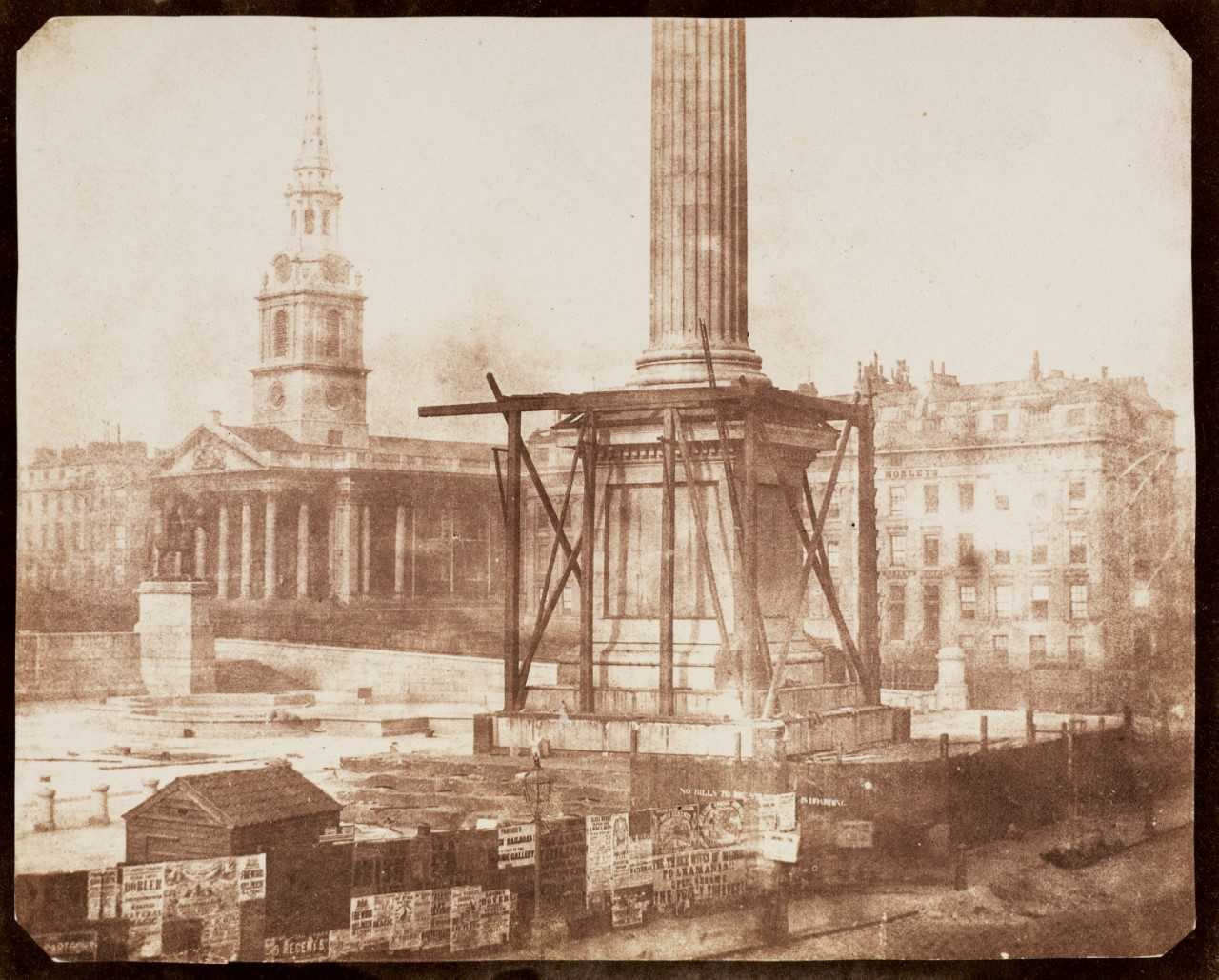 William Henry Fox Talbot, Nelson's Column Under Construction, Trafalgar Square, April 1844, salted paper print from paper negative.