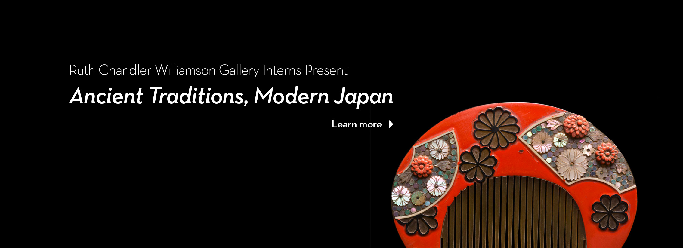 Ruth Chandler Williamson Gallery Interns Present Ancient Traditions, Modern Japan