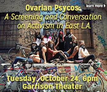 Ovarian Psycos: A Screening and Conversation on Activism in East L.A.