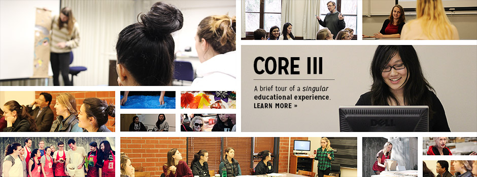 Core III: a brief tour of a singular educational experience.