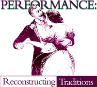 Performance: Reconstructing Traditions